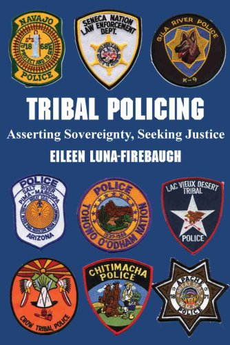 Tribal Policing Asserting Sovereignty, Seeking Justice  2007 edition cover
