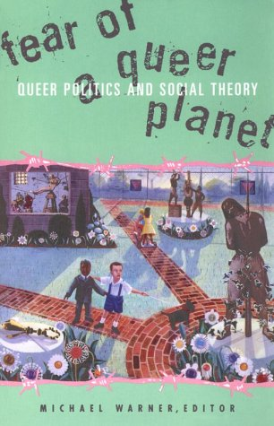 Fear of a Queer Planet Queer Politics and Social Theory  1997 9780816623341 Front Cover