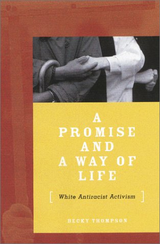 Promise and a Way of Life White Antiracist Activism  2001 edition cover