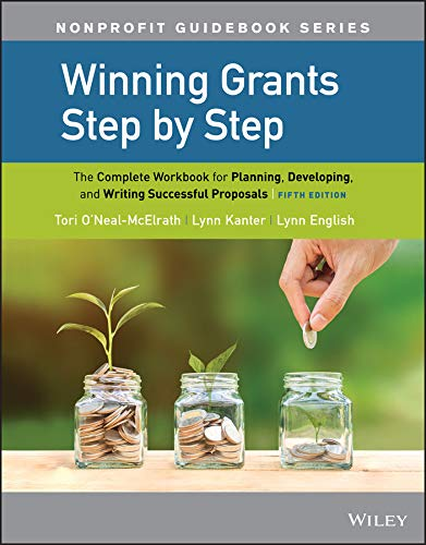 Winning Grants Step by Step The Complete Workbook for Planning, Developing, and Writing Successful Proposals 5th 9781119547341 Front Cover