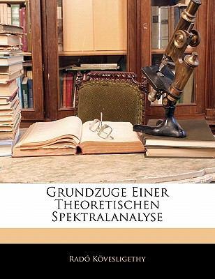 Grundzuge Einer Theoretischen Spektralanalyse  N/A edition cover