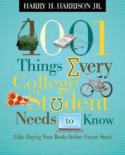 1001 Things Every College Student Needs to Know Like Buying Your Books Before Exams Start  2008 edition cover