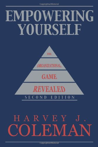 Empowering Yourself The Organizational Game Revealed  2012 edition cover