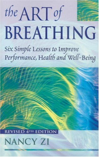 Art of Breathing Six Simple Lessons to Improve Performance, Health and Well-Being 4th 2000 (Revised) edition cover