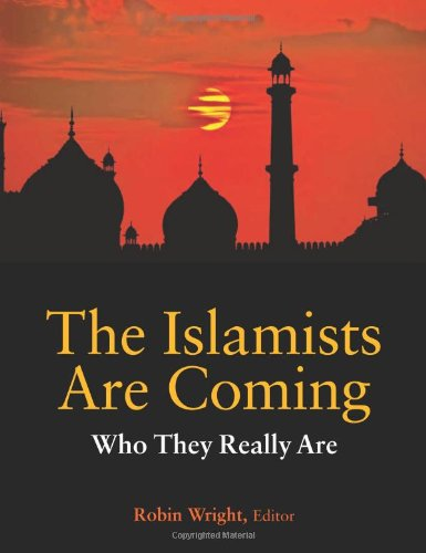 Islamists Are Coming Who They Really Are  2012 9781601271341 Front Cover