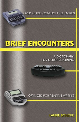 Brief Encounters : A Dictionary of Briefs and Phrases for Court Reporting 4th 2006 (Expanded) edition cover