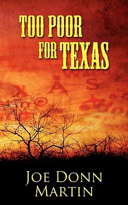 Too Poor for Texas   2010 9781936144341 Front Cover