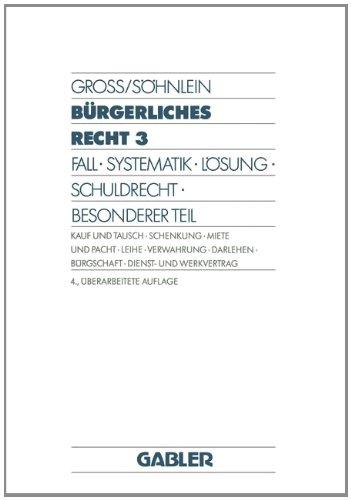 Bürgerliches Recht 3: Fall - Systematik - Lösung - Schuldrecht - Besonderer Teil. Kauf und Tausch - Schenkung - Miete und Pacht - Leihe - Verwahrung - Darlehen - Bürgschaft  1990 edition cover