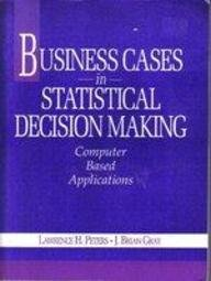 Business Cases in Statistical Decision Making Computer Based Applications  1994 9780132858342 Front Cover