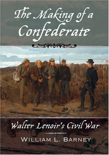 Making of a Confederate Walter Lenoir's Civil War  2007 9780195314342 Front Cover