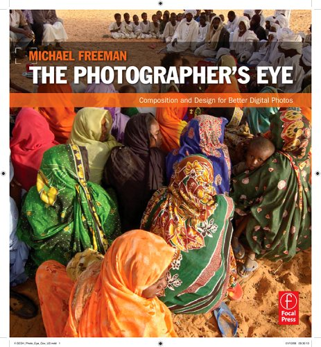 Photographer's Eye Composition and Design for Better Digital Photos  2007 edition cover