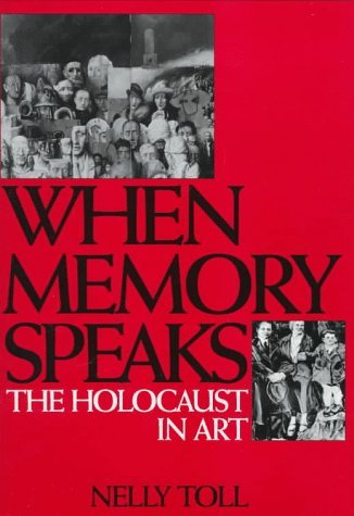 When Memory Speaks The Holocaust in Art  1998 9780275955342 Front Cover