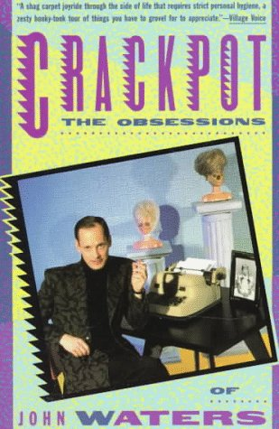 Crackpot The Obssessions of John Waters N/A edition cover
