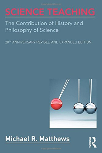 Science Teaching A Contemporary Synthesis of History and Philosophy in Science Education 2nd 2015 (Revised) edition cover