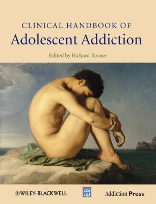 Clinical Handbook of Adolescent Addiction   2013 edition cover