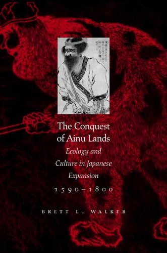 Conquest of Ainu Lands Ecology and Culture in Japanese Expansion, 1590-1800  2001 9780520248342 Front Cover