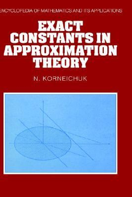 Exact Constants in Approximation Theory   1991 9780521382342 Front Cover