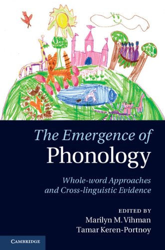 Emergence of Phonology Whole-Word Approaches and Cross-Linguistic Evidence  2013 9780521762342 Front Cover
