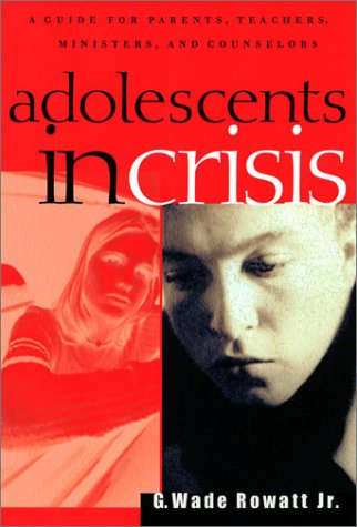 Adolescents in Crisis A Guidebook for Parents, Teachers, Ministers, and Counselors  2001 edition cover