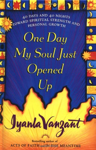 One Day My Soul Just Opened Up 40 Days and 40 Nights Toward Spiritual Strength and Personal Growth  1998 edition cover