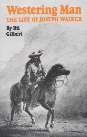 Westering Man The Life of Joseph Walker  1985 edition cover