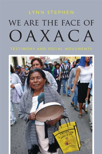 We Are the Face of Oaxaca Testimony and Social Movements  2013 edition cover