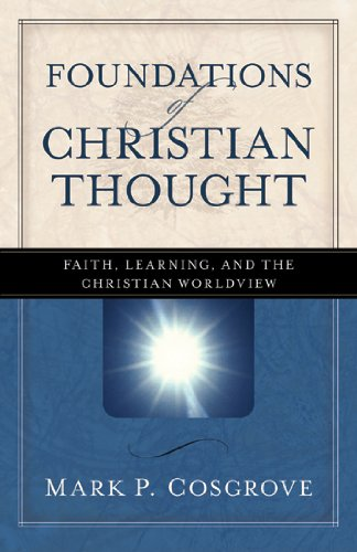 Foundations of Christian Thought Faith, Learning, and the Christian Worldview  2006 edition cover