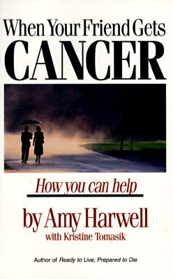 When Your Friend Gets Cancer How You Can Help N/A 9780877889342 Front Cover