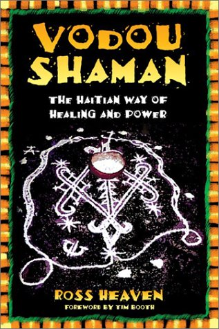 Vodou Shaman The Haitian Way of Healing and Power  2004 edition cover