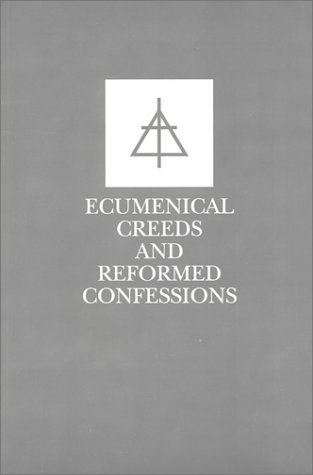 Ecumenical Creeds and Reformed Confessions  2nd edition cover