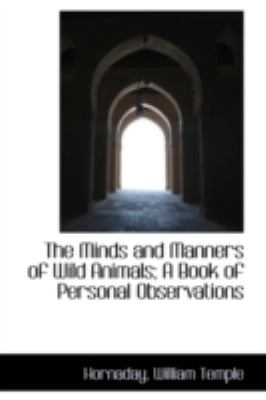 Minds and Manners of Wild Animals; a Book of Personal Observations  N/A edition cover