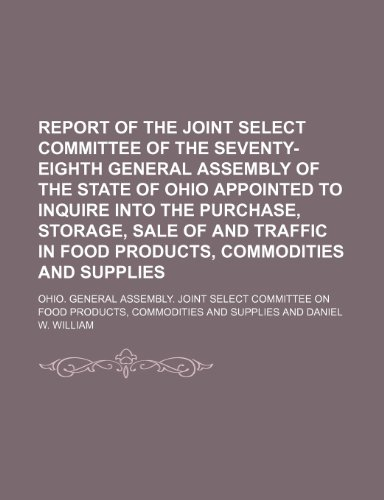 Report of the Joint Select Committee of the Seventy-Eighth General Assembly of the State of Ohio Appointed to Inquire into the Purchase  2010 edition cover