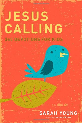 Jesus Calling: 365 Devotions for Kids   2010 9781400316342 Front Cover
