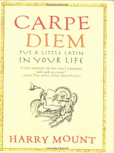 Carpe Diem How to Become a Latin Lover  2007 9781401322342 Front Cover