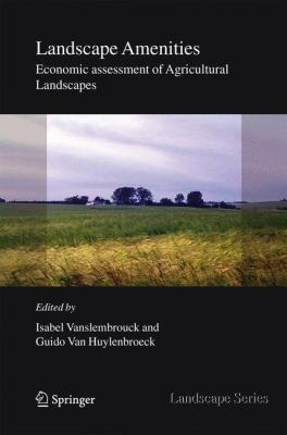 Landscape Amenities Economic Assessment of Agricultural Landscapes  2005 9781402031342 Front Cover