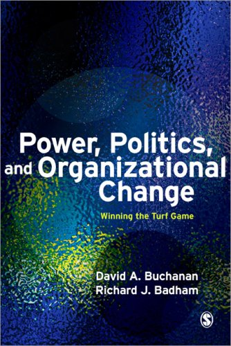 Power, Politics, and Organizational Change Winning the Turf Game 2nd 2008 edition cover