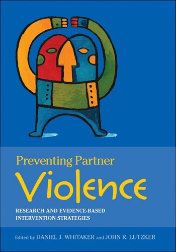Preventing Partner Violence Research and Evidence-Based Intervention Strategies  2009 edition cover