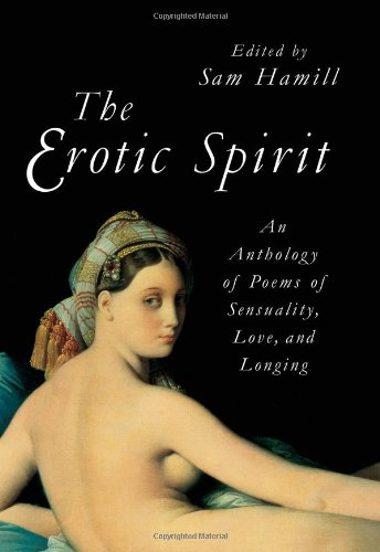 Erotic Spirit An Anthology of Poems of Sensuality, Love, and Longing  2003 edition cover