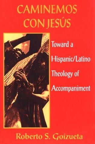 Caminemos con Jesus Toward a Hispanic/Latino Theology of Accompaniment N/A edition cover