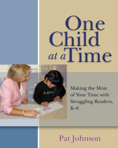 One Child at a Time Making the Most of Your Time with Struggling Readers, K-6  2006 edition cover