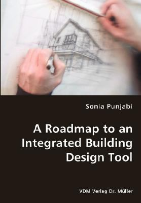 Roadmap to an Integrated Building Design Tool N/A 9783836436342 Front Cover