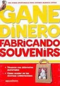 Gane Dinero Fabricando Souvenirs/ Earn Money Making Souvenirs:  2006 edition cover