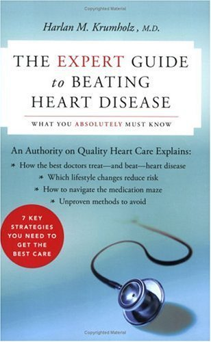 Expert Guide to Beating Heart Disease What You Absolutely Must Know  2005 9780060578343 Front Cover