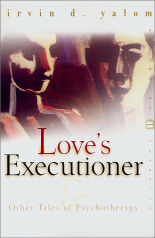 Love's Executioner And Other Tales of Psychotherapy  1989 (Reprint) edition cover