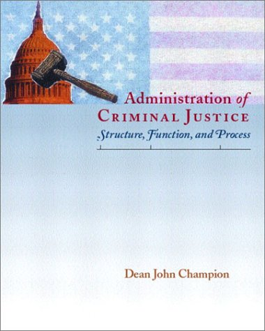 Administration of Criminal Justice Structure, Function, and Process  2003 edition cover