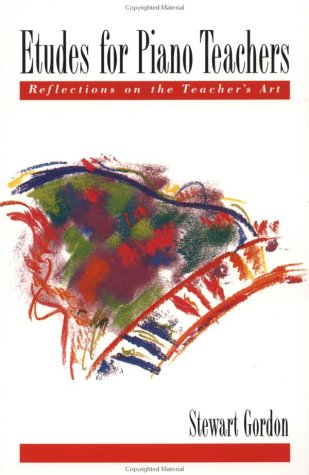 Etudes for Piano Teachers Reflections on the Teacher's Art  2001 9780195148343 Front Cover