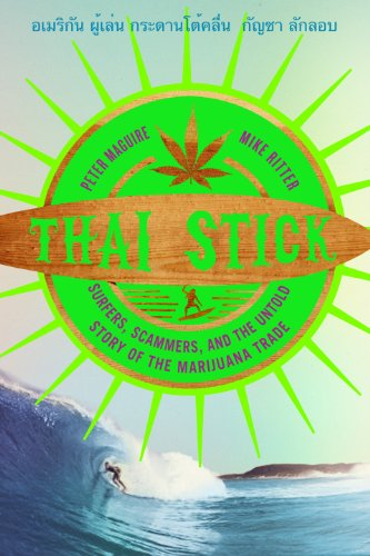 Thai Stick Surfers, Scammers, and the Untold Story of the Marijuana Trade  2013 edition cover