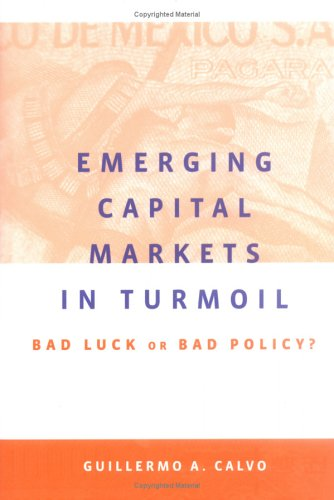 Emerging Capital Markets in Turmoil Bad Luck or Bad Policy?  2005 9780262033343 Front Cover