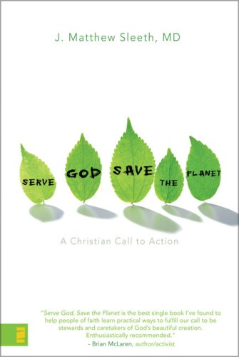 Serve God, Save the Planet A Christian Call to Action  2007 9780310275343 Front Cover