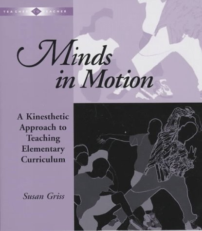 Minds in Motion A Kinesthetic Approach to Teaching Elementary Curriculum  1998 edition cover